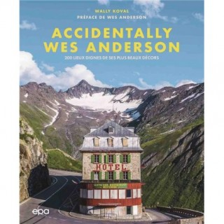 ACCIDENTALLY WES ANDERSON -...