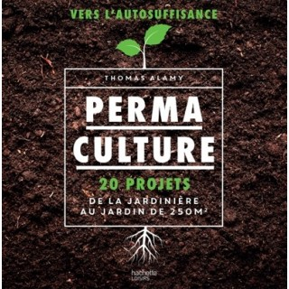 PERMACULTURE - 20 PROJETS...