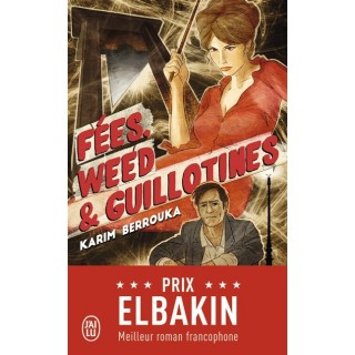 FEES, WEED ET GUILLOTINES -...